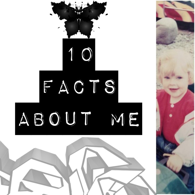 10 Facts about me <3